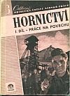 Hornictví, 1. díl, Práce na povrchu