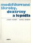 Modifikované škroby, dextriny a lepidla