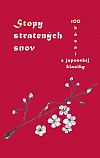 Stopy stratených snov - 100 básní z japonskej klasiky