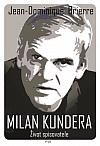 Milan Kundera: Život spisovatele
