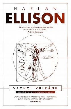 Vrchol vulkánu: Oceněné povídky Harlana Ellisona obálka knihy