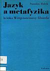 Jazyk a metafyzika - kritika Wittgensteinovy filozofie,