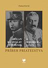 Milan Rastislav Štefánik a Maurice Janin: Príbeh priateľstva
