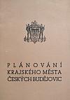 Plánování krajského města Českých Budějovic