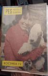 Pes přítel člověka: Ročenka 72
