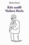 Kdo zazdil Václava Havla