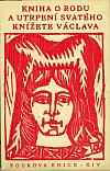 Kniha o rodu a utrpení svatého knížete Václava