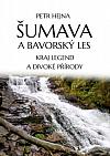 Šumava a Bavorský les: Kraj legend a divoké přírody