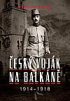 Český voják na Balkáně 1914–1918