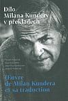 Dílo Milana Kundery v překladech / Œuvre de Milan Kundera et sa traduction
