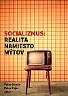Socializmus: realita namiesto mýtov
