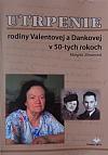 Utrpenie rodiny Valentovej a Dankovej v 50-tych rokoch