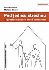 Pod jednou střechou: Třígenerační soužití v české společnosti