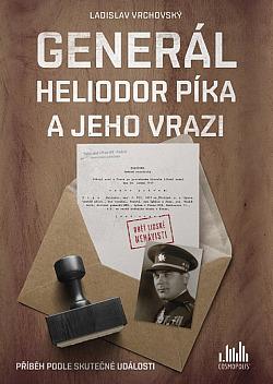 Generál Heliodor Píka a jeho vrazi obálka knihy