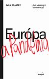 Európa a pandémia: Ako nás zmení koronavírus?