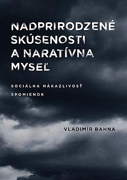 Nadprirodzené skúsenosti a naratívna myseľ: sociálna nákazlivosť spomienok obálka knihy
