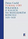 Turnaj víry: Polemika o kalich na basilejském koncilu 1431–1433