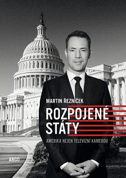 Rozpojené státy: Amerika nejen televizní kamerou obálka knihy