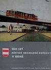 100 let městské hromadné dopravy v Brně