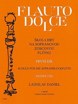 Flauto dolce - škola hry na sopránovou zobcovou flétnu 1. díl
