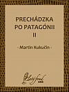 Prechádzka po Patagónii II