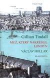 Muž, který nakreslil Londýn: Václav Hollar