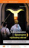 Gréckokatolíci. Spoznajme východný obrad