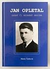 Jan Opletal. Známý či neznámý hrdina