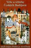 Věže a věžičky Českých Budějovic aneb nejen Praha je stověžatá