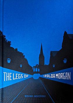The Legs of Izolda Morgan: Selected Writings obálka knihy