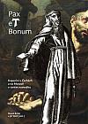 Pax et Bonum: Kapucíni v Čechách a na Moravě v raném novověku