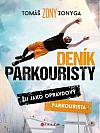 Deník parkouristy - Žij jako opravdový parkourista