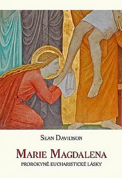 Marie Magdalena, prorokyně eucharistické lásky obálka knihy