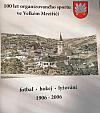 100 let organizovaného sportu ve Velkém Meziříčí 1906 - 2006