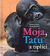 Moja, Tatu a tiplíci - Gorilí pohádky