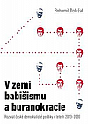 V zemi babišismu a buranokracie: Rozvrat české demokratické politiky v letech 2013–2020