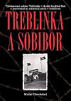 Treblinka a Sobibór: Vyhlazovací sektor Treblinky v druhé funkční fázi v porovnání se sektorem smrti v Sobiboru