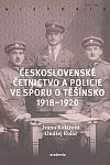 Československé četnictvo a policie ve sporu o Těšínsko 1918-1920