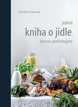 Jediná kniha o jídle, kterou potřebujete obálka knihy