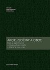 Akcie, zločiny a obete: štátnej bezpečnosti a pohraničnej stráže v rokoch 1945-1989