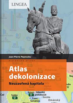 Atlas dekolonizace: Neuzavřená kapitola obálka knihy