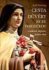 Cesta důvěry se sv. Terezičkou z úzkosti, deprese, pocitu viny