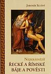 Nejkrásnější řecké a římské báje a pověsti
