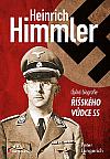 Heinrich Himmler - úplná biografie říšského vůdce SS