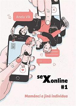 Sexonline #1: Mamánci a jiná individua