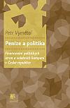 Peníze a politika: Financování politických stran a volebních kampaní v České republika