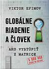 Globálne riadenie a človek: Ako vystúpiť z matrice