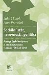 Sociální stát, nerovnosti, politika: Postoje české veřejnosti k sociálnímu státu v letech 1996-2016