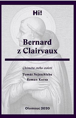 Bernard z Clairvaux: Chiméra svého století obálka knihy