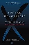 Súmrak demokracie: Zvodné lákadlo autoritárstva